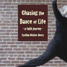 Chasing the Dance of Life by Cynthia Winton-Henry