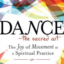 Dance The Sacred Art by Cynthia Winton-Henry